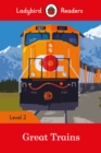 Great Trains- Ladybird Readers Level 2 - Book