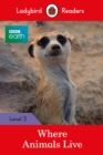 BBC Earth: Where Animals Live - Ladybird Readers Level 3 - Book