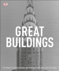 Great Buildings : The World's Architectural Masterpieces Explored and Explained - Book