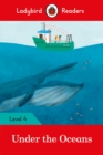 Under the Oceans - Ladybird Readers Level 4 - Book