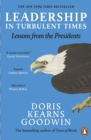 Leadership in Turbulent Times : Lessons from the Presidents - Book