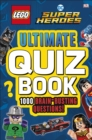 LEGO DC Comics Super Heroes Ultimate Quiz Book : 1000 Brain-Busting Questions - Book