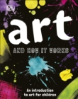 Art and How it Works : An Introduction to Art for Children - Book