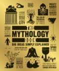 The Mythology Book : Big Ideas Simply Explained - Book