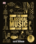 The Classical Music Book : Big Ideas Simply Explained - Book
