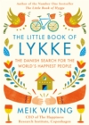 The Little Book of Lykke : The Danish Search for the World's Happiest People - eBook