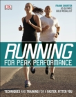 Running for Peak Performance : Techniques and Training for a Faster, Fitter You - Book