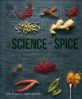The Science of Spice : Understand Flavour Connections and Revolutionize your Cooking - Book