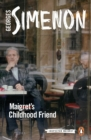 Maigret's Childhood Friend : Inspector Maigret #69 - Book