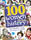 100 Women Who Made History : Remarkable women who shaped our world - eBook