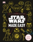 Star Wars Made Easy : A Beginner's Guide to a Galaxy Far, Far Away - Book