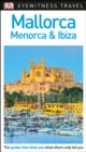 DK Eyewitness Mallorca, Menorca and Ibiza - Book