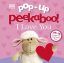 Pop-Up Peekaboo! I Love You - Book