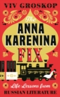 The Anna Karenina Fix : Life Lessons from Russian Literature - Book