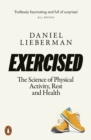 Exercised : The Science of Physical Activity, Rest and Health - eBook