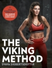 The Viking Method : Your Nordic Fitness and Diet Plan for Warrior Strength in Mind and Body - Book