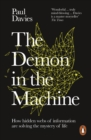 The Demon in the Machine : How Hidden Webs of Information Are Finally Solving the Mystery of Life - eBook