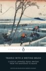 Travels with a Writing Brush : Classical Japanese Travel Writing from the Manyoshu to Basho - eBook