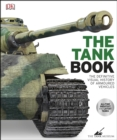 The Tank Book : The Definitive Visual History of Armoured Vehicles - eBook