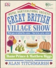 RHS Great British Village Show : What goes on behind the scenes and how to be a prize-winner - eBook