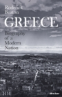 Greece : Biography of a Modern Nation - Book