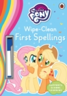 My Little Pony - Wipe-Clean First Spellings - Book