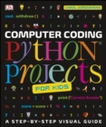 Computer Coding Python Projects for Kids : A Step-by-Step Visual Guide - eBook