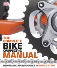 The Complete Bike Owners Manual : Repair and Maintenance in Simple Steps - eBook