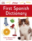 First Spanish Dictionary : A First Reference Book for Children - Book