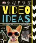 Video Ideas : Full of Awesome Ideas to try out your Video-making Skills - Book