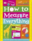 How to Measure Everything : A Fun First Guide to the Maths of Measuring - Book