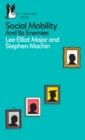 Social Mobility : And Its Enemies - Book