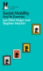 Social Mobility : And Its Enemies - eBook
