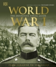 World War I : The Definitive Visual Guide - Book