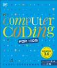 Computer Coding for Kids : A unique step-by-step visual guide, from binary code to building games - Book
