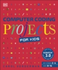 Computer Coding Projects for Kids : A unique step-by-step visual guide, from binary code to building games - Book