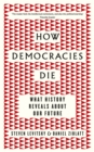 How Democracies Die : What History Reveals About Our Future - Book