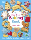 The Best Ever Baking Book : How to Bake Delicious Things to Eat - Book