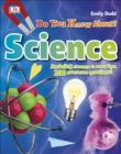 Do You Know About Science? : Amazing Answers to more than 200 Awesome Questions! - Book