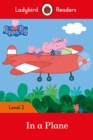 Peppa Pig: In a Plane - Ladybird Readers Level 2 - Book