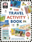 The Travel Activity Book : Packed with Puzzles, Doodles, Stickers, Quizzes, and Lots More! - Book