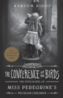 The Conference of the Birds : Miss Peregrine's Peculiar Children - Book