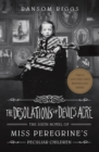 The Desolations of Devil's Acre : Miss Peregrine's Peculiar Children