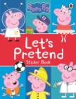Peppa Pig: Let's Pretend! : Sticker Book - Book