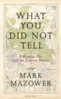 What You Did Not Tell : A Russian Past and the Journey Home - Book