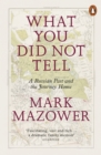 What You Did Not Tell : A Russian Past and the Journey Home - eBook