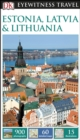 DK Eyewitness Travel Guide Estonia, Latvia and Lithuania - eBook