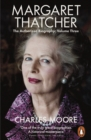 Margaret Thatcher : The Authorized Biography, Volume Three: Herself Alone - eBook