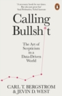 Calling Bullshit : The Art of Scepticism in a Data-Driven World - eBook