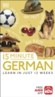 15 Minute German : Learn in Just 12 Weeks - Book